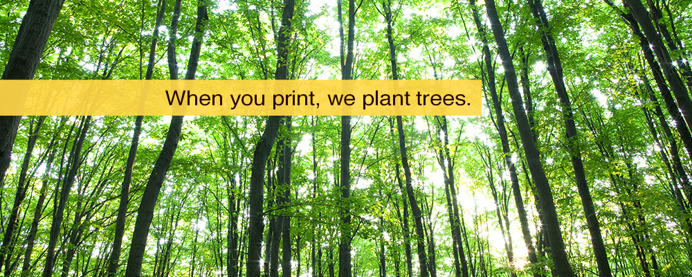When you print, we plant trees.